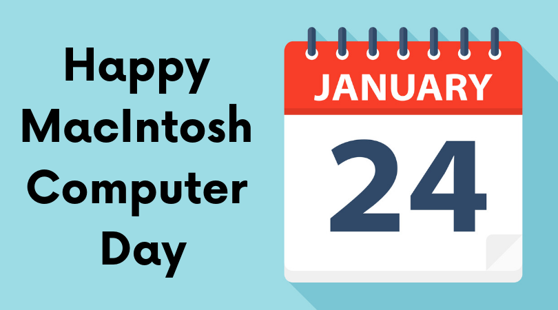 Happy MacIntosh Computer Day